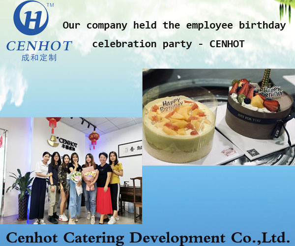 Our company held the employee birthday celebration party - CENHOT